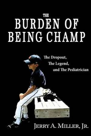 The Burden of Being Champ