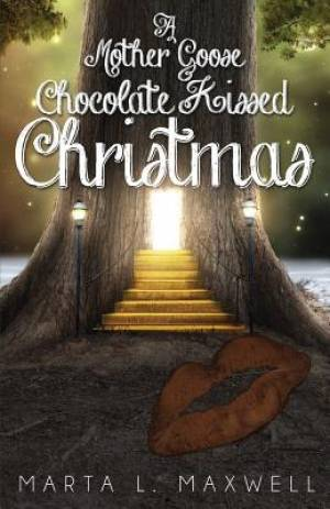 A Mother Goose Chocolate Kissed Christmas