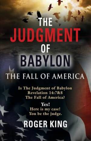 The JUDGMENT OF BABYLON: The Fall of AMERICA - Second Edition