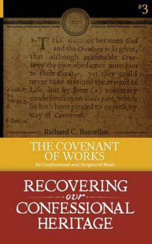 The Covenant of Works: Its Confessional and Scriptural Basis