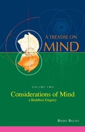 Considerations of Mind - A Buddhist Enquiry (Vol.2 of a Treatise on Mind)