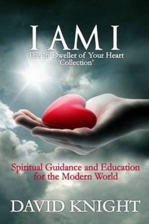 I AM I am I the in-Dweller of Your Heart 'the Collection'