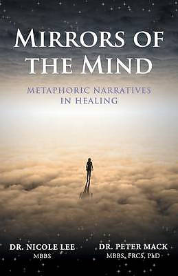 Mirrors of the Mind - Metaphoric Narratives in Healing