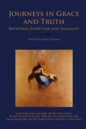 Journeys in Grace and Truth: Revisiting Scripture and Sexuality