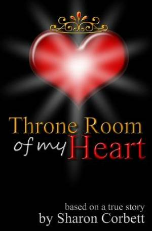 Throne Room of My Heart