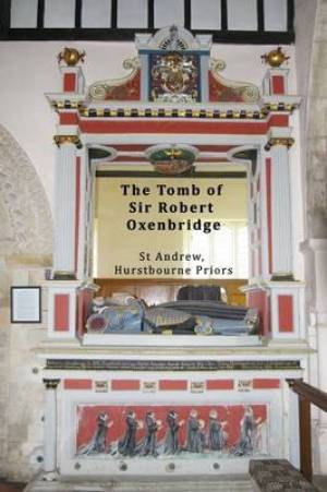 The Tomb of Sir Robert Oxenbridge in St Andrew, Hurstbourne Priors, Hampshire