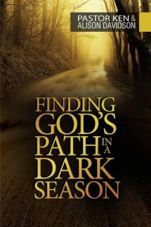 Finding God's Path in a Dark Season