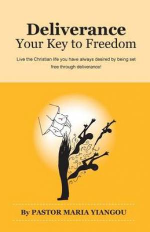 Deliverance : Your Key to Freedom