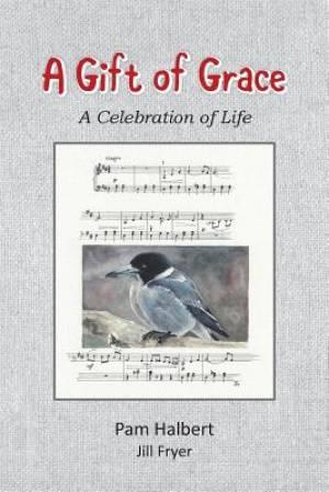 A Gift of Grace: A celebration of life