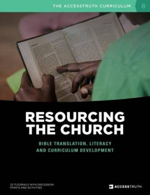 Resourcing the Church: Bible translation, literacy and curriculum development