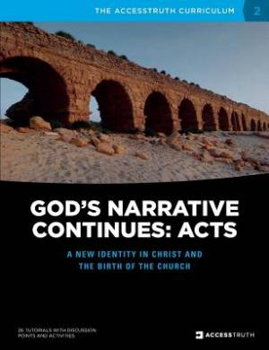 God's Narrative Continues: Acts: A new Identity in Christ and the Birth of the Church