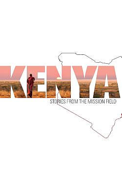Kenya: Stories from the Mission Field