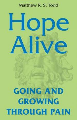 Hope Alive: Going and Growing through Pain