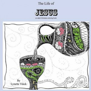 The Life of Jesus: An Adult Coloring Book