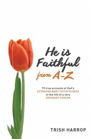 He Is Faithful From A - Z