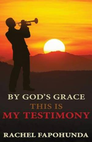 By God's Grace: This is My Testimony