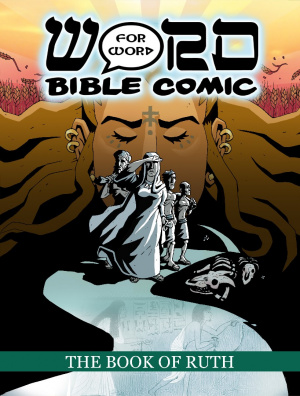 The Book of Ruth: Word for Word Bible Comic