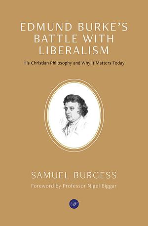 Edmund Burke's Battle With Liberalism