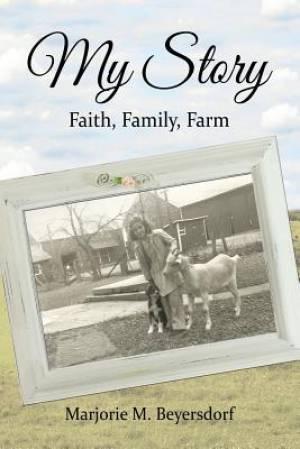 My Story: Faith, Family, Farm