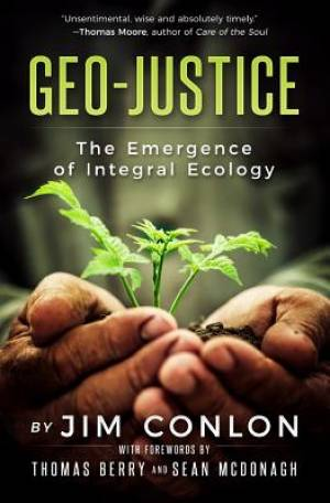 Geo-Justice: The Emergence of Integral Ecology