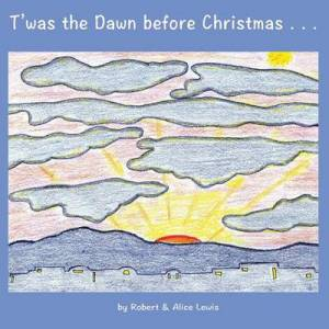 T'was the Dawn before Christmas