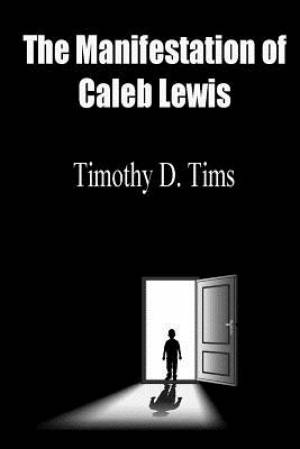 The Manifestation of Caleb Lewis