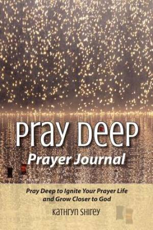 Pray Deep Prayer Journal