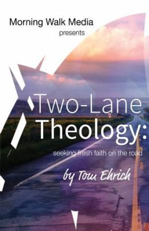 Two-Lane Theology