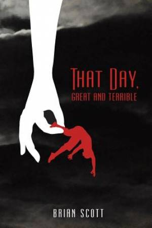 That Day, Great and Terrible