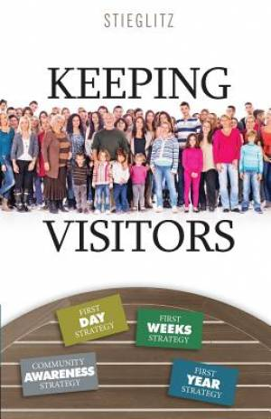 Keeping Visitors: A Systematic Approach to Assimilate Visitors into Your Church