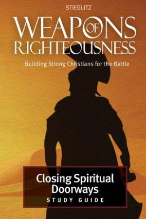 Closing Spiritual Doorways: Study Guide 4