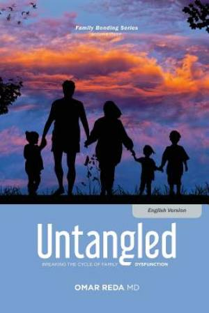 Untangled: Breaking the Cycle of Family Dysfunction