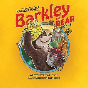 Barkley the Bear Belongs: Overcoming An Orphan Heart