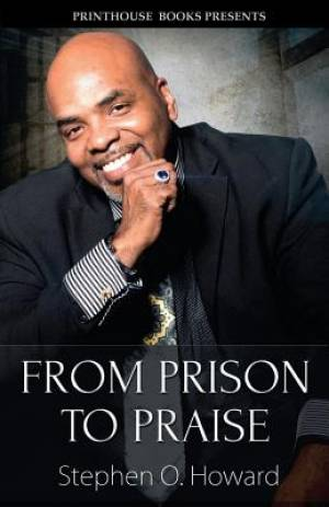 From Prison to Praise: 2nd Edition