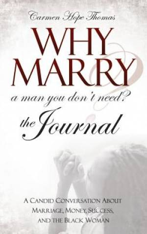 Why Marry a Man You Don't Need: The Journal