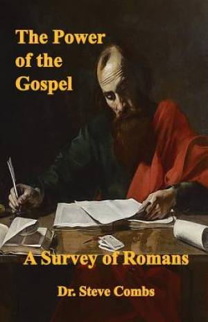 The Power of the Gospel: A Survey of Romans
