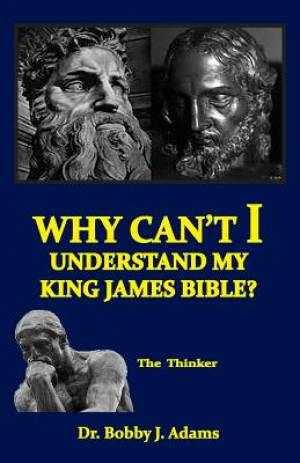 Why Can't I Understand My King James Bible?