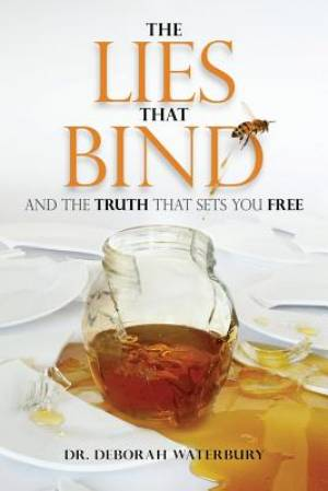 The Lies that Bind: And the Truth that Sets You Free