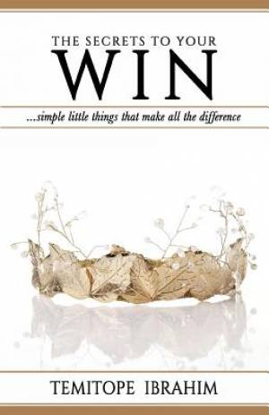 THE SECRETS TO YOUR WIN: ...simple little things that make all the difference