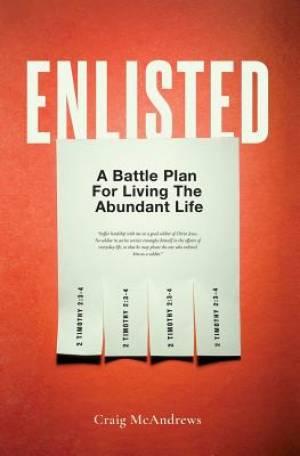 Enlisted: A Battle Plan for Living the Abundant Life