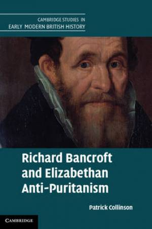 Richard Bancroft and Elizabethan Anti-puritanism