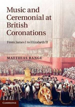 Music and Ceremonial at British Coronations