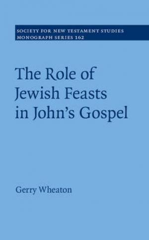 The Role of Jewish Feasts in John's Gospel