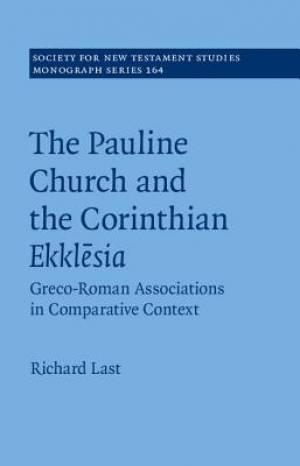 The Pauline Church and the Corinthian Ekklesia: Volume 164
