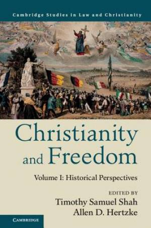 Christianity and Freedom: Volume 1