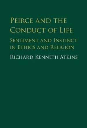 Peirce and the Conduct of Life