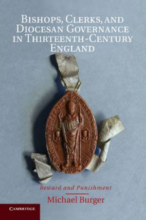 Bishops, Clerks, and Diocesan Governance in Thirteenth-Century England
