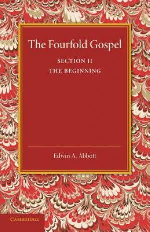 The Fourfold Gospel: Volume 2, The Beginning