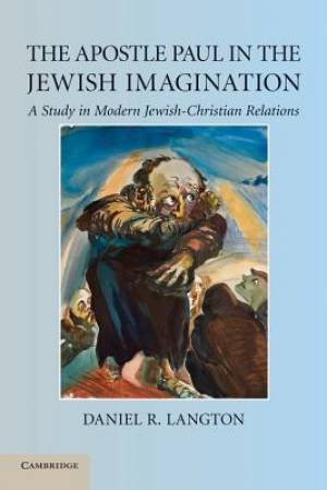 The Apostle Paul in the Jewish Imagination