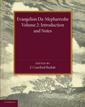Evangelion Da-Mepharreshe: Volume 2, Introduction and Notes